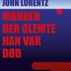 John Lorentz: Manden der glemte han var død