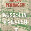 Antonio Pennacchi: Mussolini-kanalen II