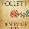 Ken Follett: Den evige ild