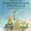 Gertrude Kiel: Hvad himlen kan fortælle os – Videnskabshistorier for børn