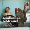 Bjørn Harvig: Kaukasus & Kildevand – Historier fra en rejse til fods