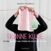 Susanne Gustafsson: Skønne klude – 50 ting du nemt kan strikke og hækle til dit hjem