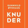 Gunnhild Øyehaug: Knuder