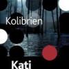 Kati Hiekkapelto: Kolibrien