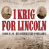 Anders Bo Rasmussen: I krig for Lincoln