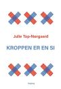 Julie Top-Nørgaard: Kroppen er en si