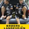 Chris Anker Sørensen og Allan Bo Andresen: Brødre på landevejen