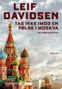 Leif Davidsen: Tag ikke imod en pølse i Moskva