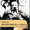 Patrick Leis: Røverhistorier fra et rejseliv