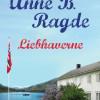 Anne B. Ragde: Liebhaverne