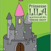 Per Holbo: Prinsesse Lila og Prinsen på Den Vrede Hest