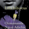 Chimamanda Ngozi Adichie: Lilla hibiscus