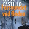 Linda Castillo: Forsvundet ved floden