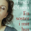 Linda Olsson: En søster i mit hus