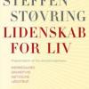 Steffen Støvring: Lidenskab for livet. Præsentation af fire eksistenstænkere. Kierkegaard. Grundtvig, Nietzsche, Løgstrup.
