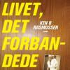 Ken B. Rasmussen: Livet, det forbandede