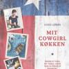 Louisa Lorang: Mit cowgirl køkken