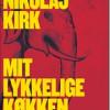 Nikolaj Kirk: Mit lykkelige køkken