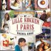 Rachel Khoo: Mit lille køkken i Paris