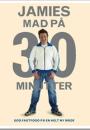 Jamie Oliver: Jamies mad på 30 minutter