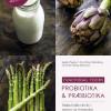Sandra Pugliese, Anna Iben Hollensberg, Charlotte Gylling Mortensen: Probiotika og præbiotika