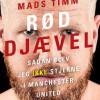 Mads Timm: Rød Djævel – Sådan blev jeg ikke stjerne i Manchester United – fortalt til Søren Baastrup