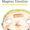 Jesper Tolstrup: Magnus Umulius og storesøsterskandalen