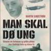 Martin Sundstrøm: Man skal dø ung