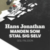 Gisli Palsson: Hans Jonathan: Manden som stjal sig selv