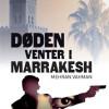 Mehran Vahman: Døden venter i Marrakesh