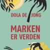 Dola de Jong: Marken er verden