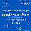 Mickael Launay: Den store fortælling om matematikken
