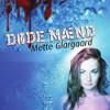 Mette Glargaard:  Døde mænd
