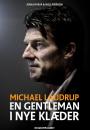 Jonas Nyrup og Niels Pedersen: Michael Laudrup: En gentleman i nye klæder