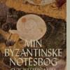Elof Westergaard: Min byzantinske notesbog