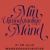Mette Korsgaard: Min uimodståelige mand – vi er alle sammen mandschauvinister