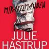 Julie Hastrup: Mirakelmanden
