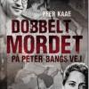 Peer Kaae: Dobbeltmordet på Peter Bangs Vej