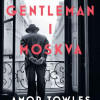 Amor Towles: En gentleman i Moskva