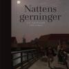 Poul Duedahl og Ulrik Langen: Nattens gerninger