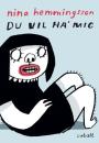 Nina Hemmingsson: Du vil ha´mig