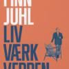 Christian Bundegaard: Finn Juhl. Liv, værk, verden