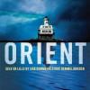 Christopher Bollen: Orient