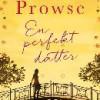Amanda Prowse: En perfekt datter