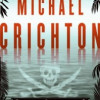 Michael Crichton: Pirate Latitudes