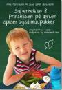 Anna Albrechtsen og Stine Jung Albrechtsen: Superhelten og prinsessen på ærten spiser også madpakker