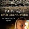 Puk Damsgård: Hvor solen græder – en fortælling fra Syrien