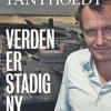 Rasmus Tantholdt: Verden er stadig ny