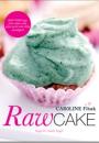 Caroline Fibæk: Rawcake – magiske sunde kager