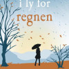 Jojo Moyes: I ly for regnen